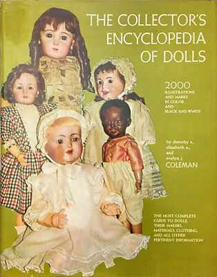 THE COLLECTORS ENCYCLOPEDIA OF DOLLS — Hard Cover, Coleman, 1968
