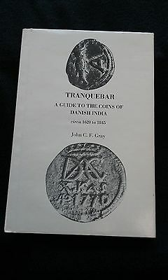Tranquebar A Guide to the Coins of Danish India 1620 to 1845 John C.F. Gray