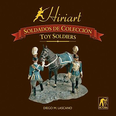 Hiriart Toy Soldiers Book Guide & History. First Edition.