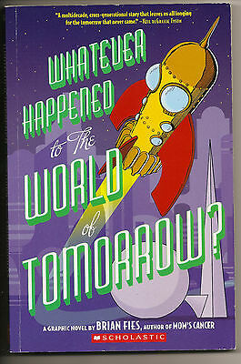 Whatever Happened To The World Of Tomorrow? – Brian Fies – Paperback - Level V