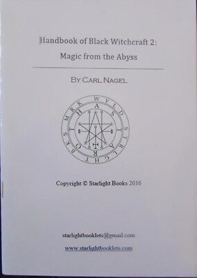 Handbook Of Black Witchcraft 2: Magic From The Abyss. Carl Nagel.