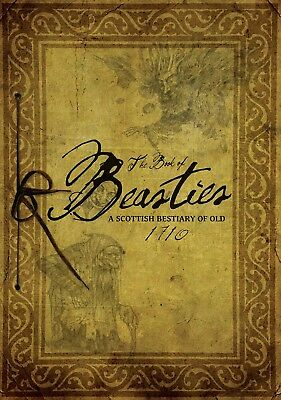 The Book of Beasties: Volume 1: A Scottish Bestiary of Old