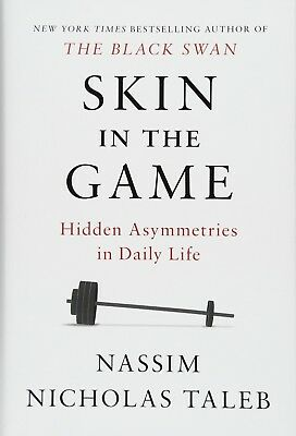 Skin in the Game : The Underlying Matrix of Daily Life by Nassim Nicholas Taleb