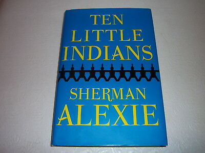 TEN LITTLE INDIANS--SIGNED by SHERMAN ALEXIE--1ST--HARDCOVER