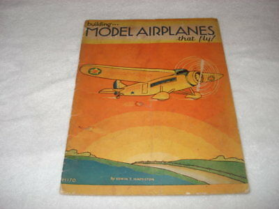 building...Model Airplanes that fly! Edwin Hamilton 1935