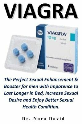 Viagra: The Perfect Sexual Enhancement & Booster for men with Impotence to...