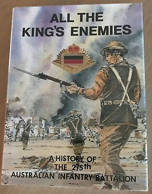 ALL THE KINGS ENEMIES - HISTORY OF THE 2/5th AUSTRALIAN INFANTRY BATTALION
