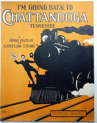 1913 Stylish RAILROADIANA sheet music I'M GOING BACK TO CHATTANOOGA TENNESSEE
