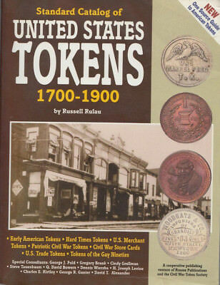 Standard Catalog of US Tokens 1700-1900 by Russ Rulau 1994 Softcover 824 Pages