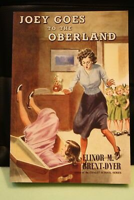 Elinor Brent-Dyer: JOEY GOES TO THE OBERLAND  (A CHALET SCHOOL TITLE)