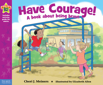 Have Courage!: A Book about Being Brave by Cheri J Meiners (Hardback, 2014)