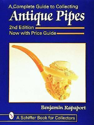 The Complete Guide to Collecting Antique Pipes (Schiffer Book for Collectors)