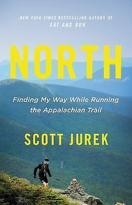 North : Finding My Way While Running the Appalachian Trail by Scott Jurek (2018,
