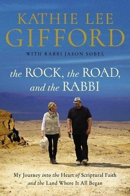 The Rock, the Road, and the Rabbi : My Journey into the Heart of the Scriptural