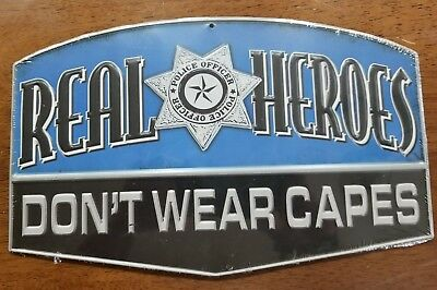 "Collectible Embossed Metal Sign ""real Heroes Don't Wear Capes"" Police"