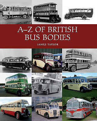 A-Z of British Bus Bodies by James Taylor (Hardback, 2013)