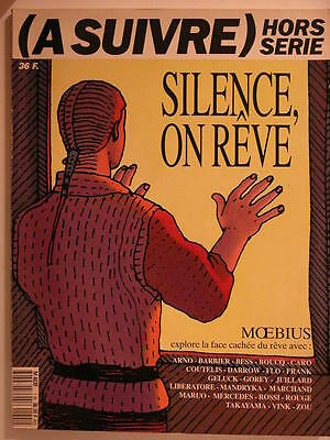 A Suivre ** Hors Serie Silence On Reve Juillet 1991 ** Tbe Moebius