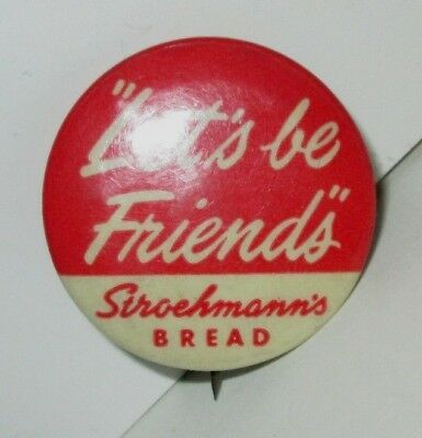 Vintage Let's Be Friends Stroehmann's Bread Co Advertising Pinback Button Pin