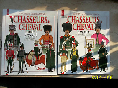Officers and Soldiers of French Chasseurs a Cheval 1779-1815 Volume 2 + 3