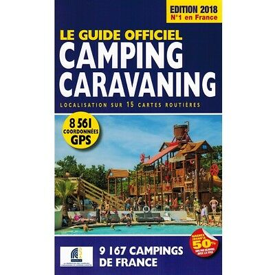 Every Campsite in France (Le Guide Officiel Camping Caravaning) 2018