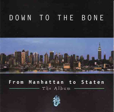 Down To The Bone / From Manhattan To Staten - The Album