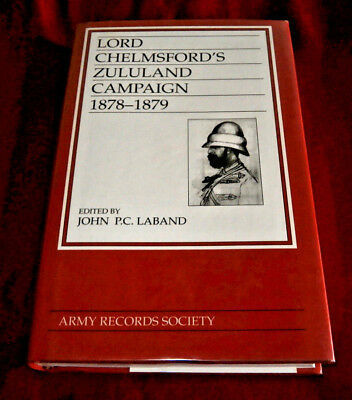 LORD CHELMSFORD'S ZULULAND CAMPAIGN 1878-1879. John Laband. ARMY RECORDS SOCIETY