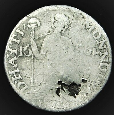 1807-1809 Haiti 15 Sol Silver Coin in FAIR Condition (the Date is NOT Legible)