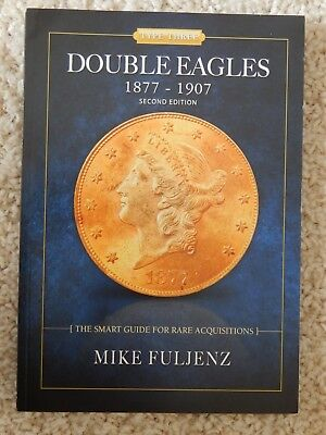 Type Three Double Eagles 1877-1907: Smart Guide for Rare Acquisitions, FULJENZ