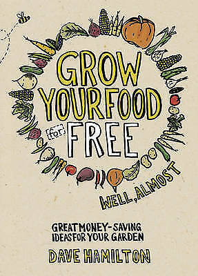 Grow Your Food for Free - Dave Hamilton - NEW