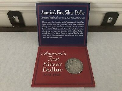 American Historical Society, Americas 1st Silver Dollar, 1772-1821, The 8 Real