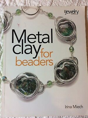 Metal Clay for Beaders - by Irina Miech