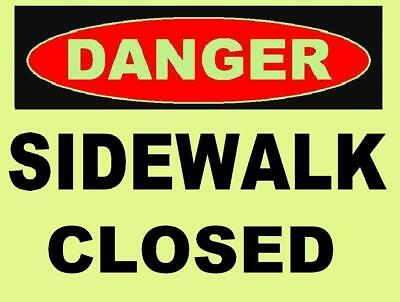SIDEWALK CLOSED   GLOW in the DARK  DANGER  Sign