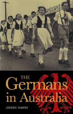 NEW The Germans In Australia by Jurgen Tampke BOOK (Paperback) Free P&H