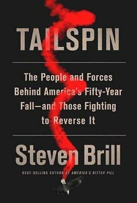 Tailspin : The People and Forces Behind America's Fifty-Year Fall--And Those Fig