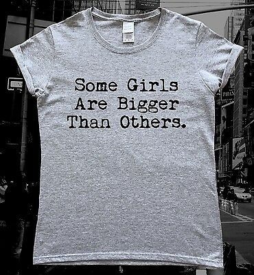 Some Girls Are Bigger Than Others Body Positivity Ladies T-Shirt