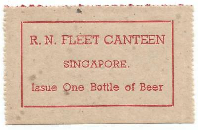 ROYAL NAVY SINGAPORE Issue ONE BOTTLE of BEER Fleet Canteen CHIT or COUPON >WWII