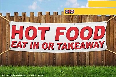 Hot Food Eat in Or Takeaway Heavy Duty PVC Banner Sign 3271