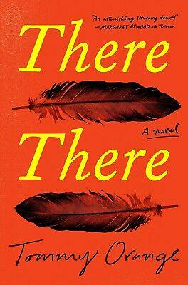 There There : A Novel by Tommy Orange (2018, Hardcover)