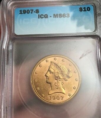 1907-S Liberty Head Eagle $10 Gold ICG MS63 . Not Melt Coin!!! It's Good Date