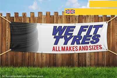 We Fit Tyres All Makes And Sizes Heavy Duty PVC Banner Sign 3286