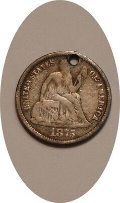 1875 CC Seated Liberty Dime holed STRONG DETAIL Carson City above bow