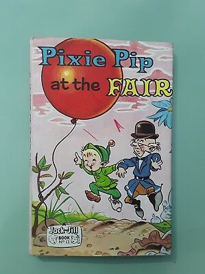 Vintage Pixie Pip at the Fair Jack and Jill Book No 12 With Dust Jacket 1962