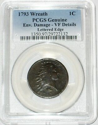 1793 Wreath Cent Lettered Edge Variety PCGS Genuine VF Environmental Damage