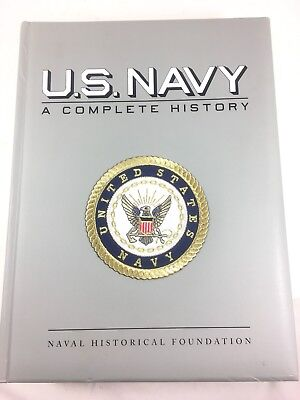 US Navy: A Complete History by M Hill Goodspeed Naval History Foundation 728 Pgs
