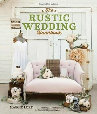 The Rustic Wedding Handbook Maggie Lord inspiration ideas decor diy new barn