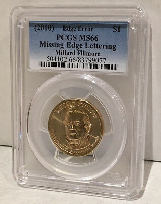 Pcgs Ms66 2010 Missing Edge Lettering Millard Fillmore $1 Edge Error > No Rsrv