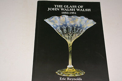 The Glass Of John Walsh Walsh 1850-1951 By Eric Reynolds