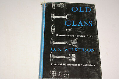 Old Glass Manufacture Styles Uses By O N Wilkinson Practical Handbooks