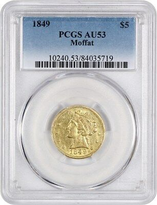1849 Moffat $5 PCGS AU53 - Scarce Territorial Gold Issue - Territorial Gold Coin