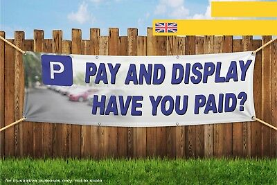 Pay And Display Have You Paid ? Heavy Duty PVC Banner Sign 3344